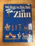 Pleticha, Heinrich - Weltgeschichte in Zinn