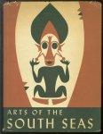 Linton, Ralph, Wingert, Paul S. - Arts of the South Seas