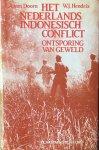 van Doorn, J.A.A.  Hendrix, W.J. - Het Nederlands / Indonesisch conflict. Ontsporing van geweld.