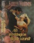 Woodiwiss, K.E. Vertaling J.A. WesteeweelYbema - Als verlangenLliefde wordt