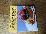 Bego, René en Petra de Hamer (samenstelling en redactie) - Unieke restaurants van Antwerpen en hun lekkerste recepten