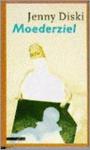 Diski, Jenny - Moederziel