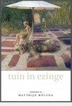 Röling, Matthijs ; Sytze Bentveld - Tuin in Ezinge : schilderijen van Matthijs Röling