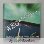 Diverse predikanten van de Gereformeerde Gemeente, - Wegwijzer --- Bijbels dagboek voor jongeren vanaf 16 jaar