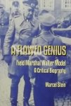 Stein, Marcel. - A Flawed Genius: Field Marshal Walter Model, A Critical Biography