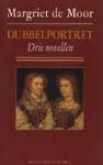 Moor, Margriet de - DUBBELPORTET drie novellen