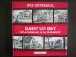 Bochoven, C. - Was getekend, Eldert van Gent /  Oud Beijerland in 80 tekeningen