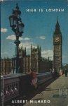 Milhado, Albert - Hier is Londen. Een gids voor de Engelandvaarder