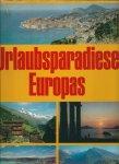 Reisberg, Peter - URLAUBSPARADIESE EUROPAS - DEUTSCHLAND, ÖSTERREICH, SCHWEIZ, ITALIEN, FRANKREICH, SPANIEN, PORTUGAL, JUGOSLAWIEN, GRIECHENLAND