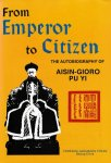Aisin-Gioro Pu Yi - From Emperor to Citizen - The autobiography of Aisin-Gioro Pu Yi