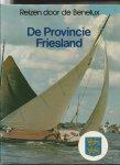 Hoek, K.A.van den/ Birgitta Bouland - Reizen door de Benelux: de provincie Friesland