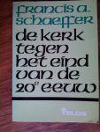 Schaeffer, Francis a - De Kerk tegen het eind van de 20e eeuw