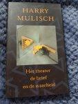 Mulisch, Harry - Het theater, de brief en de waarheid