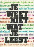 Claassen, Jojanneke (redactie), Louis Ferron & Max van Rooy m.m.v. Manuel van Loggem en Adriaan van der Veen - JE WEET NIET WAT JE LEEST