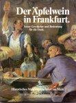 Brunck, Helma (ds1213) - Der Äpfelwein in Frankfurt. Seine Geschichte und Bedeutung für die Stadt