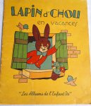 """- Lapin d'Chou en vacances. """"Les Albums de l'Enfant Do"""""""