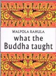 Rahula, Walpola - What the buddha taught