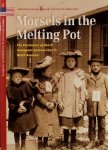 Harinck, G. / Krabbedam, H. - Morsels in the Melting Pot / the Persistence of Dutch Immigrant Communities in North America