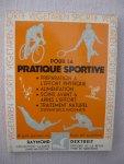 Dextreit, Raymond - Pour la pratique sportive. Préparation à l'effort physique, Alimentation adaptée, Soins avant et après l'effort, etc.