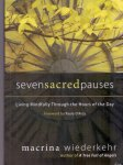 Wiederkehr, Macrina (ds1381) - Seven Sacred Pauses.  Living Mindfully Through the Hours of the Day