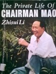 ZHISUI LI, - The private life of chairman Mao. The memoirs of Mao's personal physician. Translated by Tai Hung-chao. With the editorial assistance of A.F. Thurston. Foreword by A.J. Nathan.