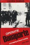 Dumais, Lucien - OPERATIE BONAPARTE - DE ONTSNAPPING VAN GEALLIEERDE OORLOGSVLIEGERS UIT BEZET FRANKRIJK 1943-1944