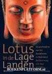 Salemink, T.A.M. - Lotus in de lage landen / de geschiedenis van het Boeddhisme in Nederland. Beeldvorming van 1840 tot heden