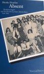 HONDIUS, Dienke - Absent. Herinneringen aan het Joods Lyceum Amsterdam 1941 - 1943