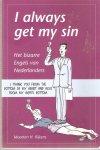 Rijkens, Maarten H. - I always get my sin