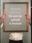 Heytze, Ingmar - De man die ophield te bestaan, gedichten