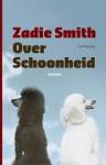 Smith, Zadie - Over schoonheid
