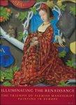 Thomas Kren - Illuminating the Renaissance The Triumph of Flemish Manuscript Painting in Europe