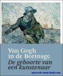 Author: Sous la direction de Sjraar van Heugten - Van Gogh in de Borinage, De geboorte van een kunstenaar.