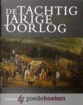 Groenveld en drs. H.L.Ph. Leeuwenberg, Prof. dr. S. - De Tachtigjarige Oorlog --- Opstand en consolidatie in de Nederlanden (ca. 1560-1650)