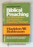 Robinson, Haddon W. - Biblical Preaching --- The Development and Delivery of Expository Messages