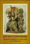 R. Didier en L. Smets. - Jan Van Steffeswert. Maaslands beeldhouwer uit het begin van de 16de eeuw.