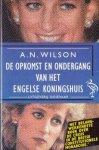 Wilson, A.N. - De opkomst en ondergang van het Engelse koningshuis