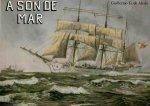 Guillermo G. de Aledo - A SON DE MAR (Mares, Barcos, Hombres II)