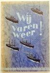 Brand, D.W. - Wij Varen Weer !