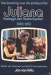 Koningshuis - Jan van Hillo - HERINNERING AAN DE JUBILEUMFILM JULIANA KONINGIN DER NEDERLANDEN 1948 - 1973 - ACHTER DE SCHERMEN VAN DE NOS-DOCUMENTAIRE