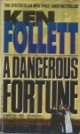 Follett, Ken - A DANGEROUS FORTUNE