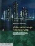 von Max Boemle (Autor), Carsten Stolz (Autor) - Unternehmungsfinanzierung 2: Langristige Fremdfinanzierung, Besondere Finanzierungsanlässe, Unternehmensbwertung