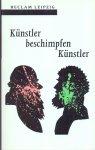 Dittmar, Peter (herausgegeben von)  (ds1240) - Künstler beschimpfen Künstler
