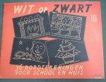 - Wit op Zwart III 36 bordtekeningen voor school en thuis