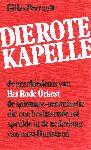 Perrault, Gilles - Die Rote Kapelle. De geschiedenis van het Rode Orkest, de spionage-organisatie die een beslissende rol speelde in de nederlaag van nazi-Duitsland