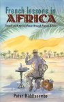 Biddlecombe , Peter - French Lessons in Africa (travels with my briefcase through French Africa) , 434 pag. dikke hardcover + stofomslag , gave staat