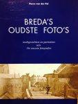 Pol, Pierre. van der. - Breda's oudste Foto's. Stadsgezichten en Portretten van 19e-Eeuwse Fotografen