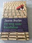 Burke, J. - De weg naar Kandahar / een reis langs de conflicten in de islamitische wereld