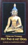 Trungpa, Chögyam - Het pad is het doel; handboek voor boeddhistische meditatie