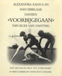 Sicco Kingma - Alexandra Radius en Han Ebbelaar dansen Voorbijgegaan van Rudi van Dantzig. Hoe een pas de deux tot stand komt.